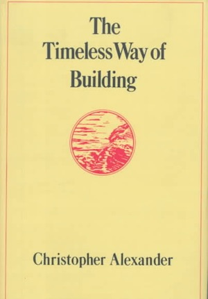 The Timeless Way of Building by Christopher Alexander