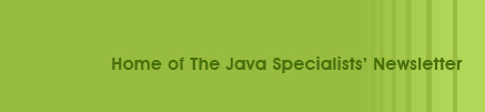 home of the java specialists' newsletter